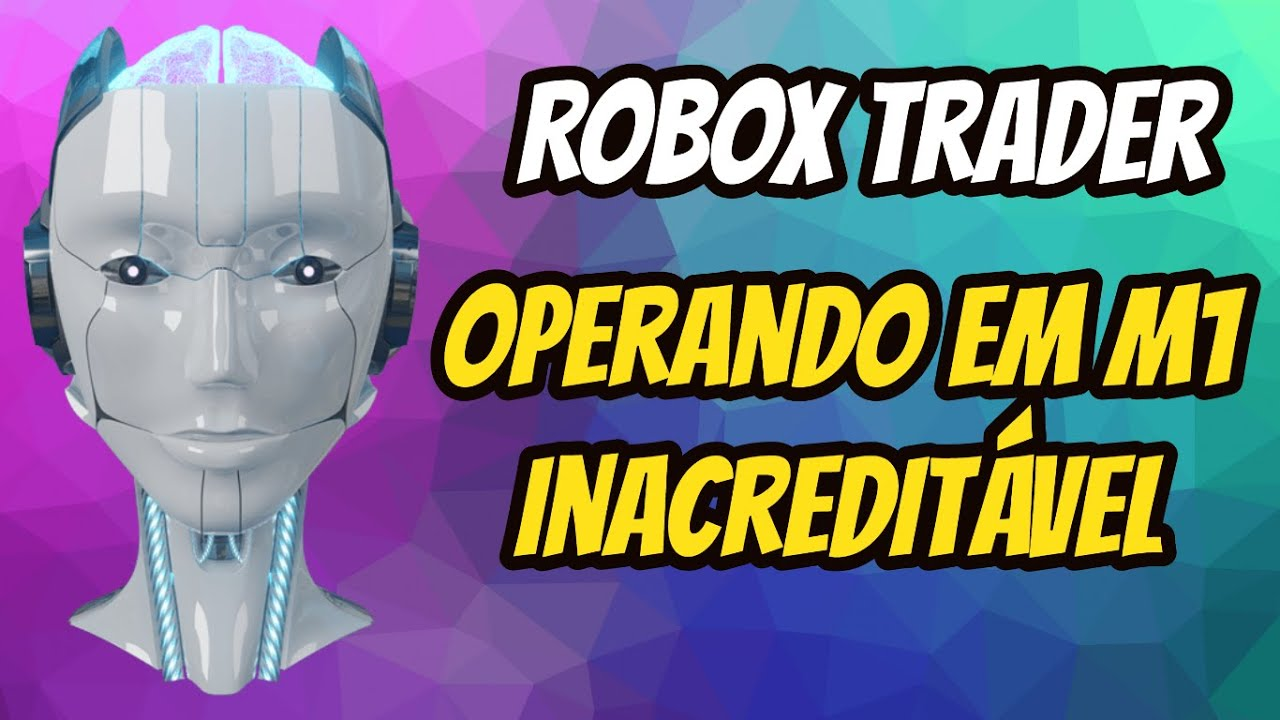 Robox Trader Operando Em M5 – IQ Option o Robox Funciona Mesmo? Robox o Robo Trader
