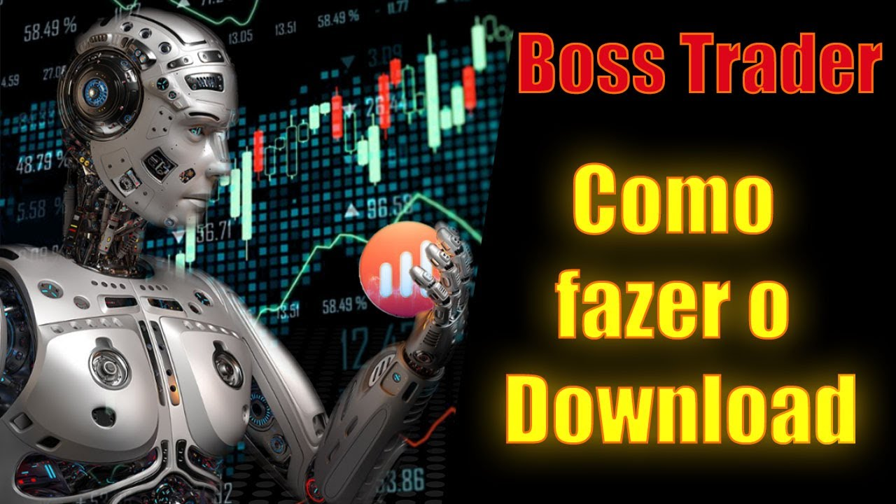 Boss Trader Download, Robo Boss Trader de Sinais, Boss Trader Indicador