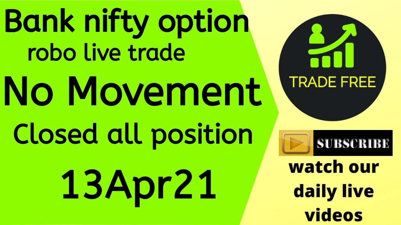 Bank nifty option robo live trade 13Apr21