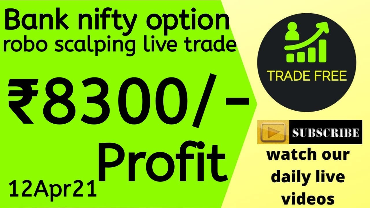 Bank Nifty option Robo Scalping Live trade 12Apr21